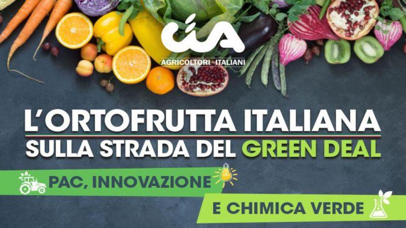 L'ortofrutta italiana sulla strada del Green Deal: PAC, innovazione e chimica verde